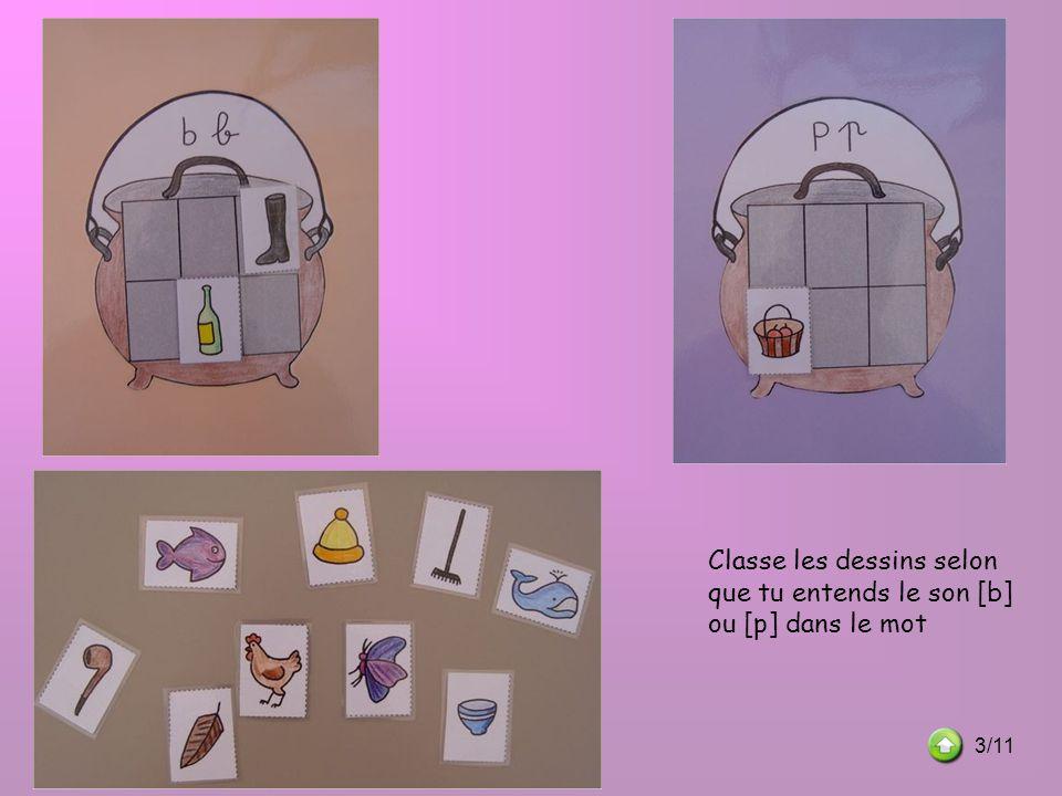 Classe les dessins selon que tu entends le son [b] ou [p] dans le mot